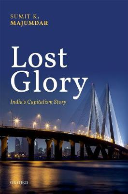 Lost Glory: India's Capitalism Story (Hardback)
