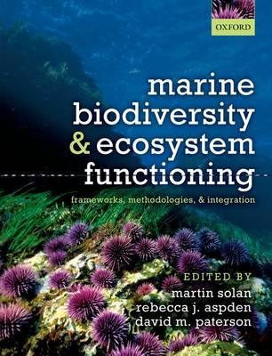 Marine Biodiversity and Ecosystem Functioning: Frameworks, methodologies, and integration (Hardback)