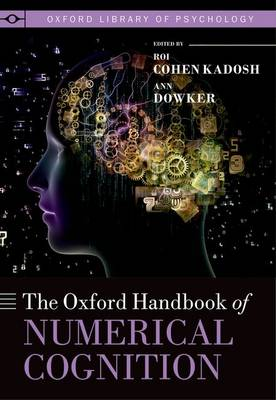 The Oxford Handbook of Numerical Cognition - Oxford Library of Psychology (Hardback)