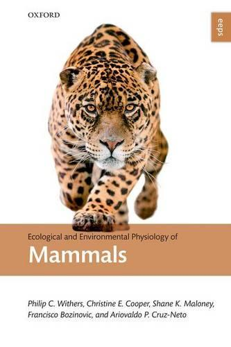 Ecological and Environmental Physiology of Mammals - Ecological and Environmental Physiology Series (Hardback)