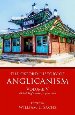 Cover The Oxford History of Anglicanism, Volume V: Global Anglicanism, c. 1910-2000 - Oxford History of Anglicanism