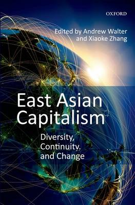 East Asian Capitalism: Diversity, Continuity, and Change (Hardback)