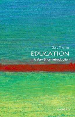 Education: A Very Short Introduction - Very Short Introductions (Paperback)
