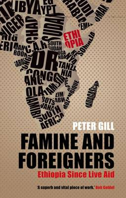 Famine and Foreigners: Ethiopia Since Live Aid (Paperback)