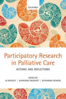 Participatory Research in Palliative Care: Actions and reflections (Paperback)