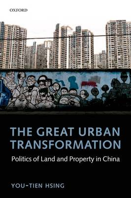 The Great Urban Transformation: Politics of Land and Property in China (Paperback)
