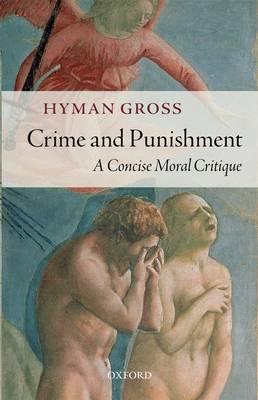 Crime and Punishment: A Concise Moral Critique (Hardback)