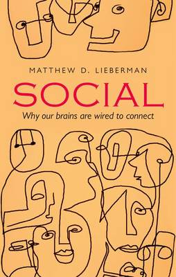 Social: Why our brains are wired to connect (Hardback)