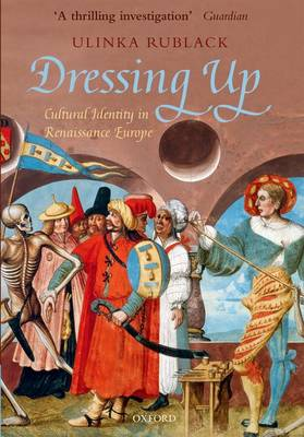 Dressing Up: Cultural Identity in Renaissance Europe (Paperback)