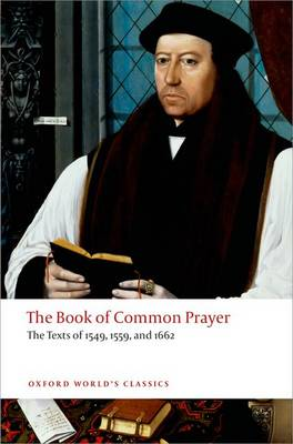 The Book of Common Prayer: The Texts of 1549, 1559, and 1662 - Oxford World's Classics (Paperback)