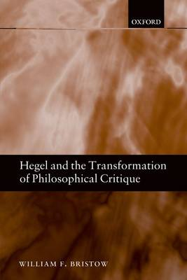 Hegel and the Transformation of Philosophical Critique (Paperback)