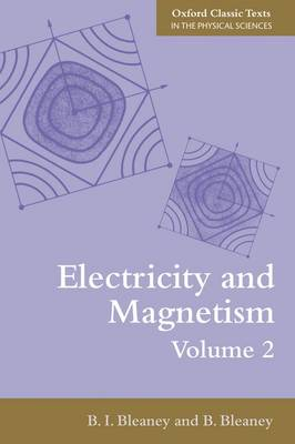 Electricity and Magnetism, Volume 2 - Oxford Classic Texts in the Physical Sciences (Paperback)