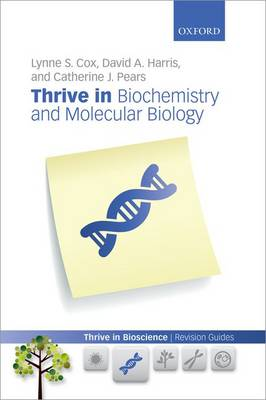 Thrive in Biochemistry and Molecular Biology - Thrive In Bioscience Revision Guides (Paperback)