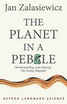 The Planet in a Pebble: A journey into Earth's deep history - Oxford Landmark Science (Paperback)