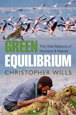 Green Equilibrium: The Vital Balance of Humans and Nature (Hardback)