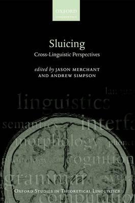 Sluicing: Cross-Linguistic Perspectives - Oxford Studies in Theoretical Linguistics 38 (Hardback)