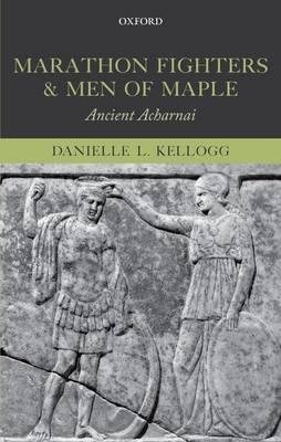 Marathon Fighters and Men of Maple: Ancient Acharnai (Hardback)