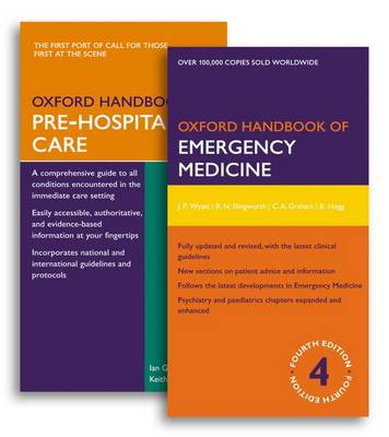 Oxford Handbook of Emergency Medicine and Oxford Handbook of Pre-Hospital Care Pack - Oxford Medical Handbooks