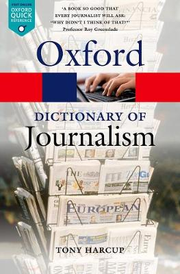 A Dictionary of Journalism - Oxford Quick Reference (Paperback)