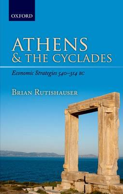 Athens and the Cyclades: Economic Strategies 540-314 BC (Hardback)