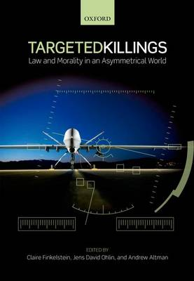 Targeted Killings: Law and Morality in an Asymmetrical World (Hardback)