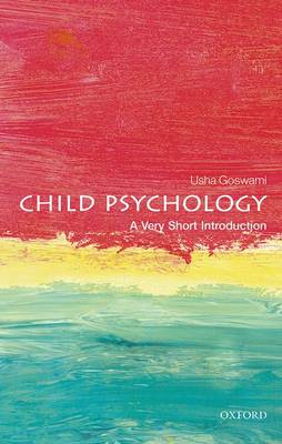 Child Psychology: A Very Short Introduction - Very Short Introductions (Paperback)
