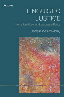 Linguistic Justice: International Law and Language Policy (Hardback)
