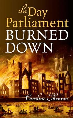 The Day Parliament Burned Down (Hardback)