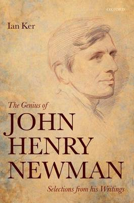 The Genius of John Henry Newman: Selections from his Writings (Hardback)