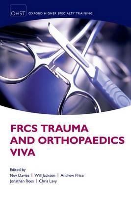 FRCS Trauma and Orthopaedics Viva - Oxford Higher Specialty Training (Paperback)