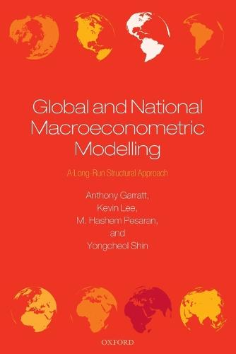 Global and National Macroeconometric Modelling: A Long-Run Structural Approach (Paperback)