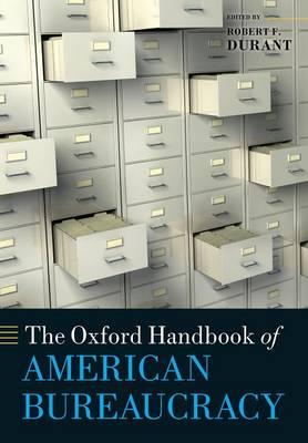 The Oxford Handbook of American Bureaucracy - Oxford Handbooks (Paperback)