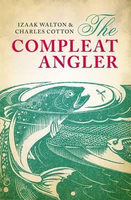 The Compleat Angler - Oxford World's Classics (Hardback)