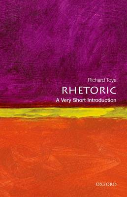 Rhetoric: A Very Short Introduction - Very Short Introductions (Paperback)