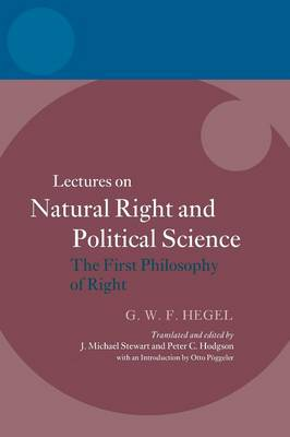 Hegel: Lectures on Natural Right and Political Science: The First Philosophy of Right - Hegel Lectures (Paperback)
