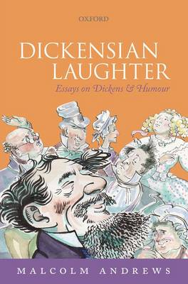 Dickensian Laughter: Essays on Dickens and Humour (Hardback)