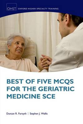 Best of Five MCQs for the Geriatric Medicine SCE - Oxford Higher Specialty Training (Paperback)