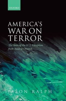 America's War on Terror: The State of the 9/11 Exception from Bush to Obama (Hardback)