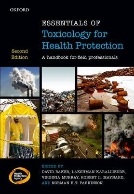 Essentials of Toxicology for Health Protection: A handbook for field professionals (Paperback)