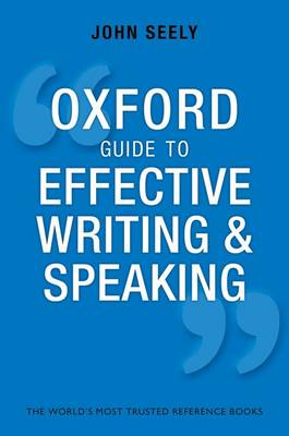 Oxford Guide to Effective Writing and Speaking: How to Communicate Clearly (Paperback)