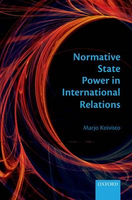 Normative State Power in International Relations (Hardback)