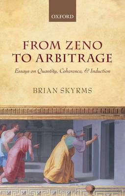 From Zeno to Arbitrage: Essays on Quantity, Coherence, and Induction (Hardback)