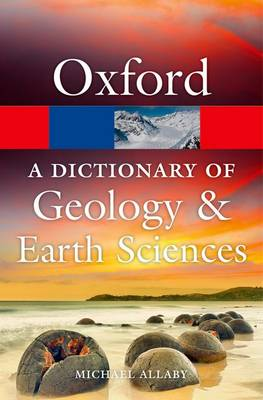 A Dictionary of Geology and Earth Sciences - Oxford Quick Reference (Paperback)