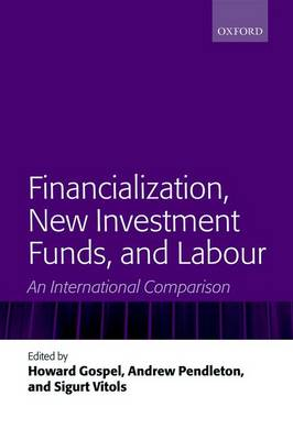 Financialization, New Investment Funds, and Labour: An International Comparison (Hardback)