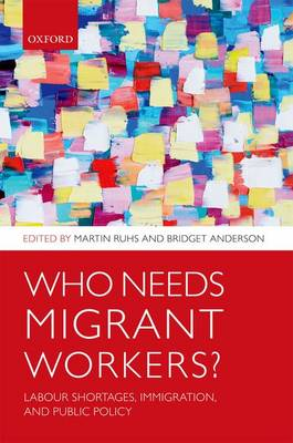 Who Needs Migrant Workers?: Labour shortages, immigration, and public policy (Paperback)