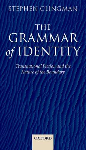 The Grammar of Identity: Transnational Fiction and the Nature of the Boundary (Paperback)