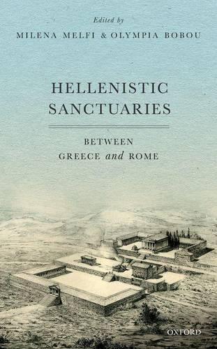 Hellenistic Sanctuaries: Between Greece and Rome (Hardback)