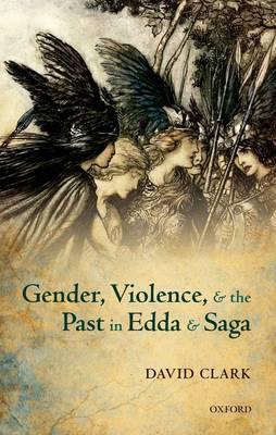 Gender, Violence, and the Past in Edda and Saga (Hardback)