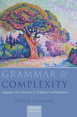 Grammar & Complexity: Language at the Intersection of Competence and Performance (Hardback)