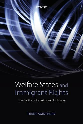 Welfare States and Immigrant Rights: The Politics of Inclusion and Exclusion (Paperback)